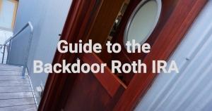 Guide to Opening a Backdoor Roth IRA
