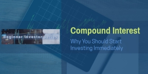 Beginner Investor Series. Compound Interest - Why You Should Start Investing Immediately